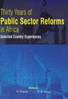 Thirty Years of Public Sector Reforms in Africa: Selected Country Experiences