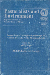 Pastoralists and Environment: Experiences from the Greater Horn of Africa. Proceedings of the regional workshops on African Drylands, Addis Ababa, Ethiopia