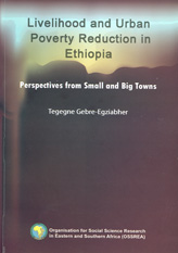 LIVELIHOOD AND URBAN POVERTY REDUCTION IN ETHIOPIA: PERSPECTIVES FROM SMALL AND BIG TOWNS