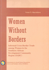 Women Without Borders Informal Cross-Border Trade among Women in the Southern African Development Community Region (SADC)